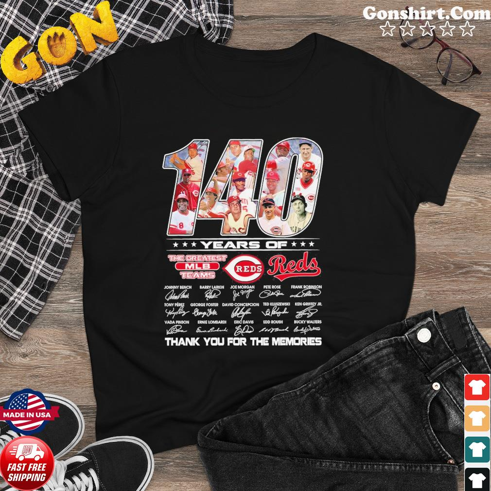 140 Years Of The Greatest Mlb Team Reds Signatures Thanks For The Memories Shirt