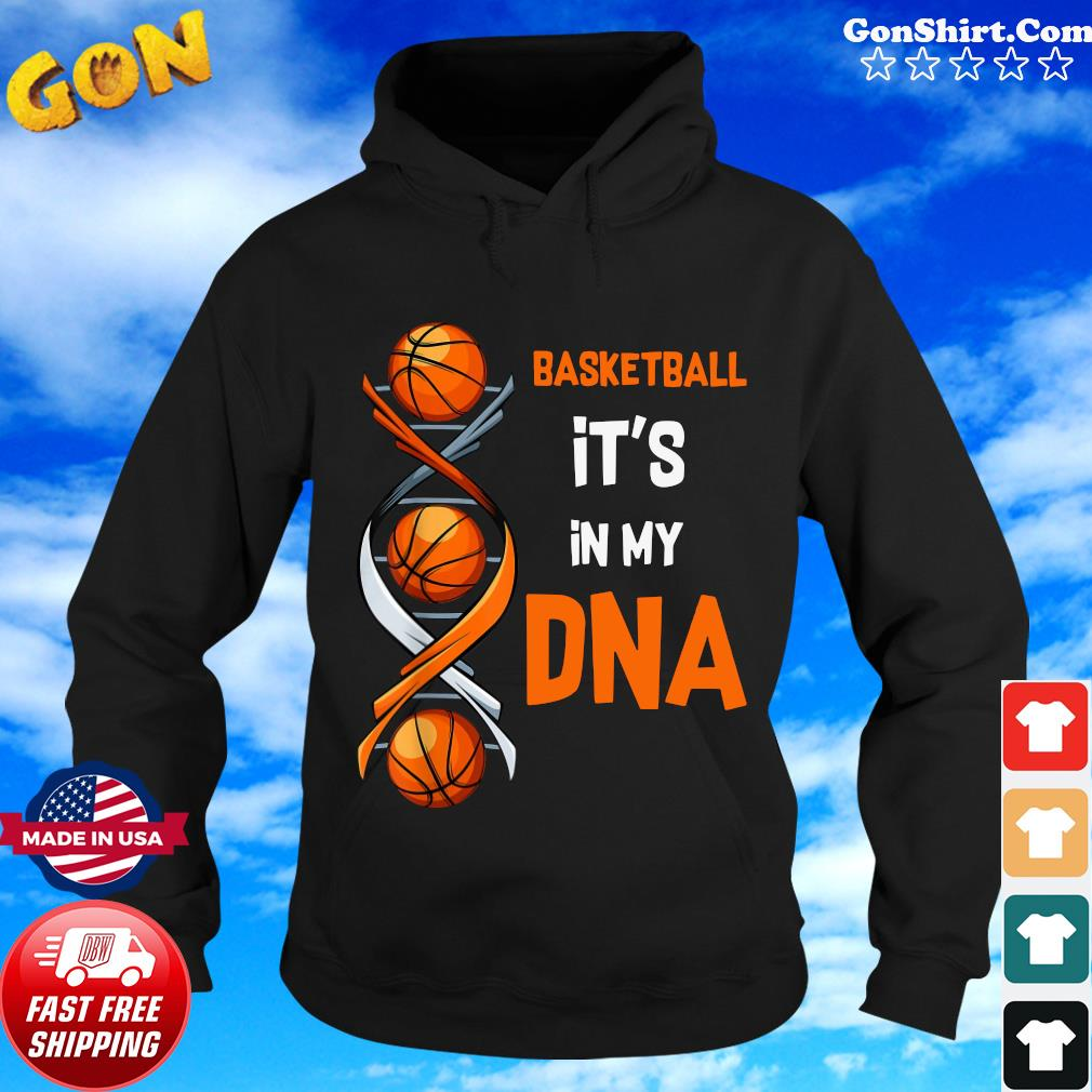 Basketball It's In My Dna 2021 Shirt Hoodie