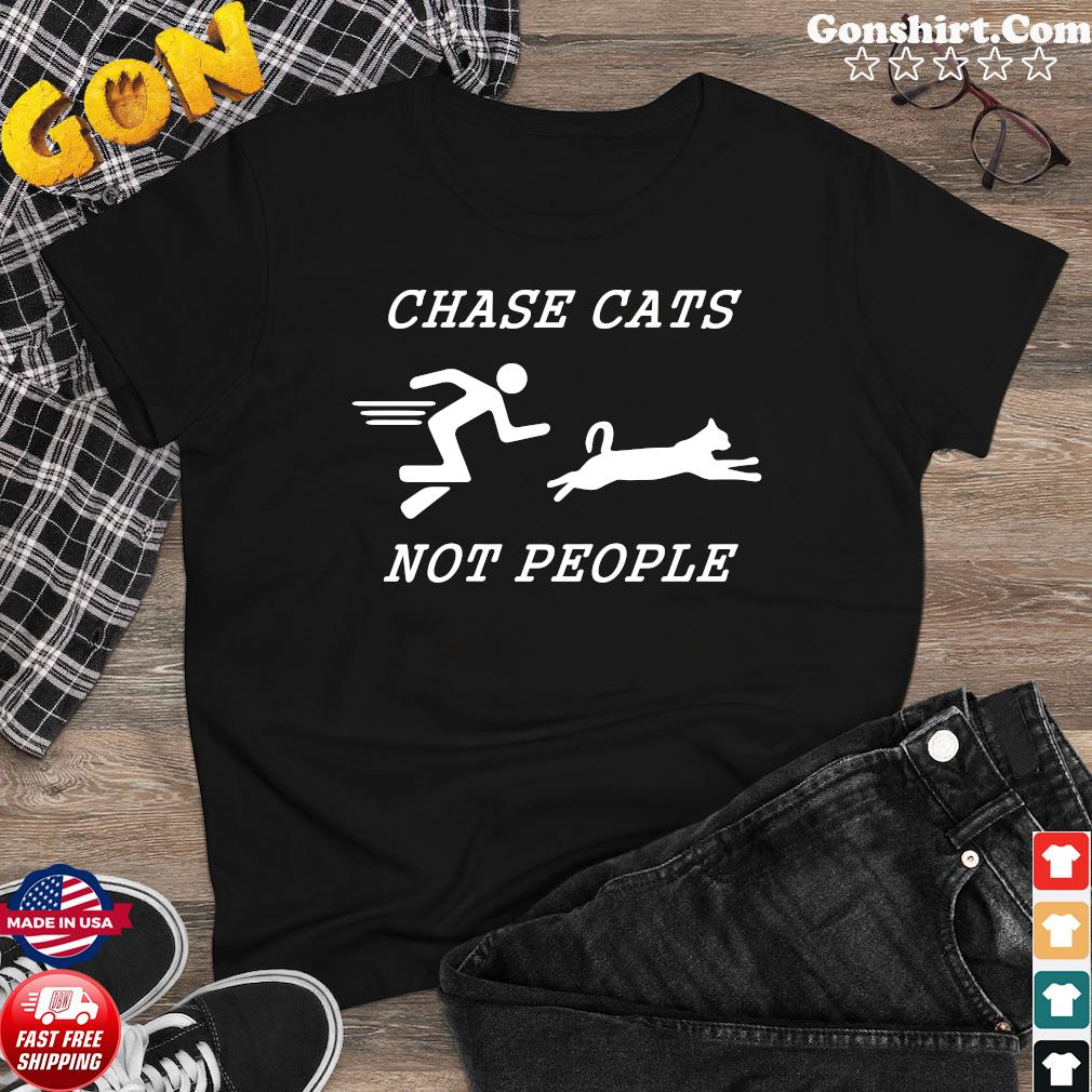 Chase Cats Not People Shirt