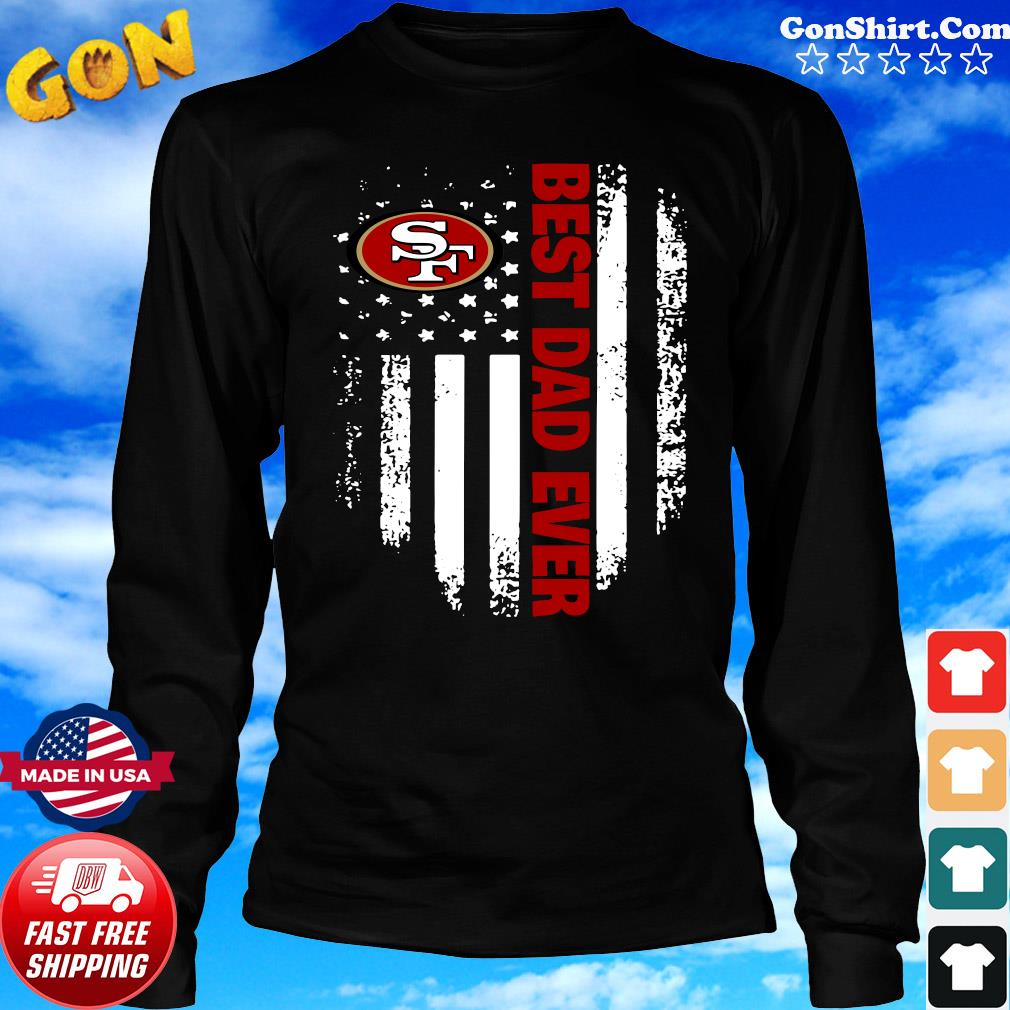 San Francisco 49ers American Flag Best Dad Ever Shirt Long Sweater