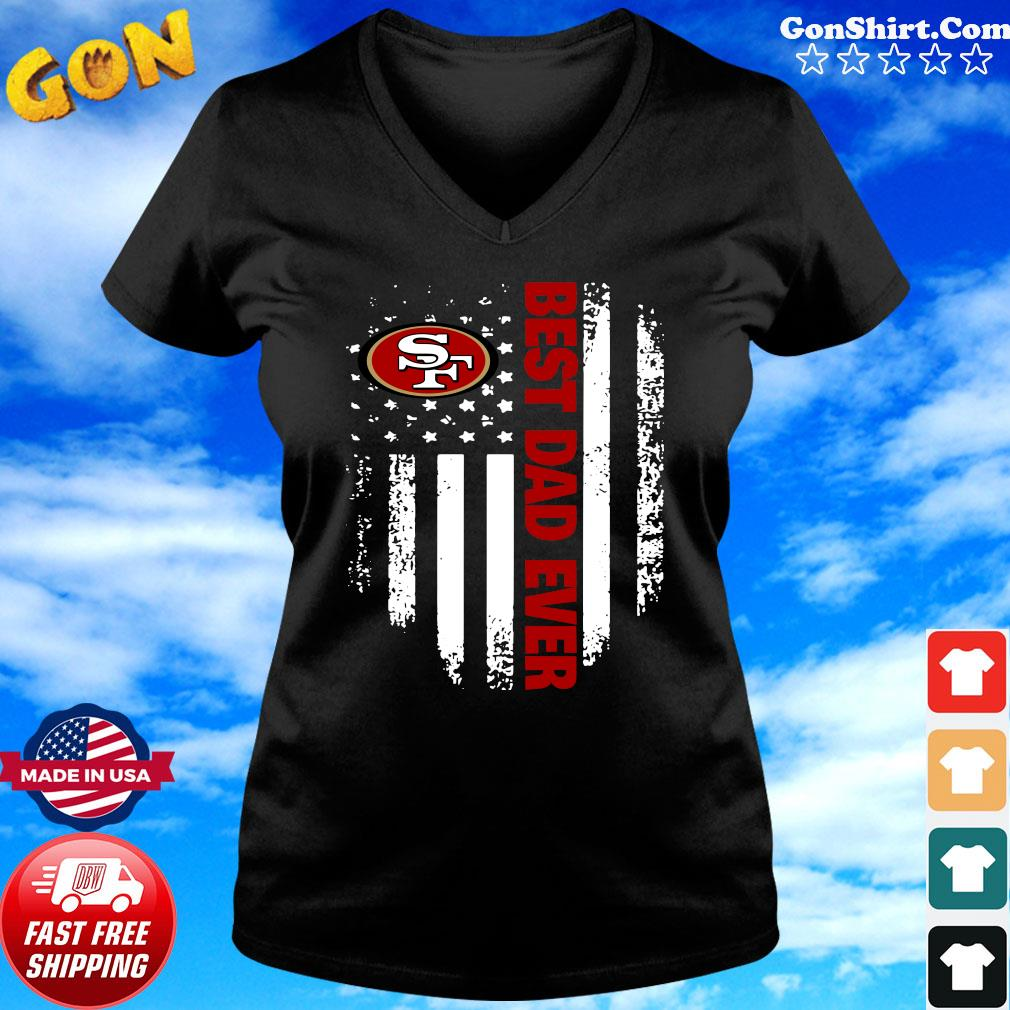 San Francisco 49ers American Flag Best Dad Ever Shirt ladies tee